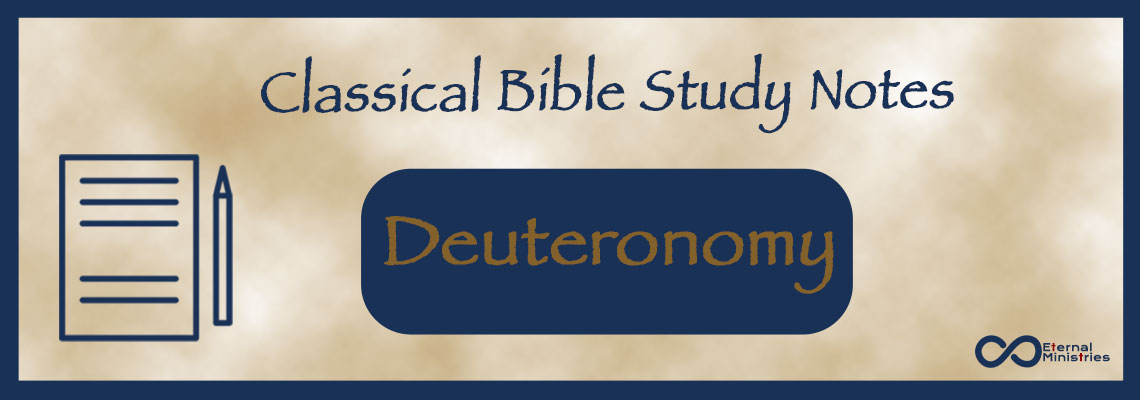 Classical Study Notes from Eternal Ministries, Deuteronomy